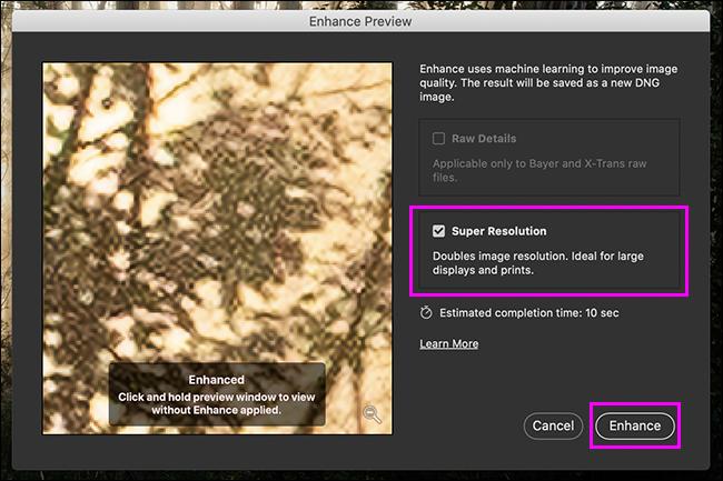 "Check ""Super Resolution"" and click ""Enhance."""