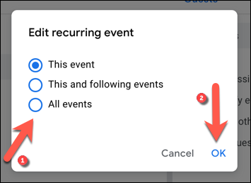 "Select one of the options to edit a singular or recurring event, then press ""OK"" to save."
