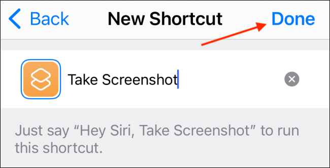 Give the shortcut a name and then tap the Done button.