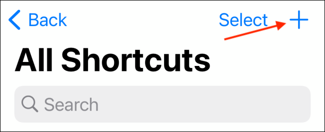 Tap Plus button from Shortcuts