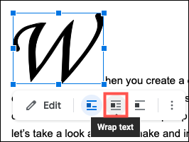 Select the letter and click Wrap Text