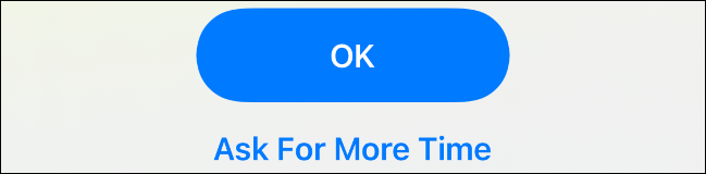 """Tap the """"Ask for more time"""" button on iOS"""