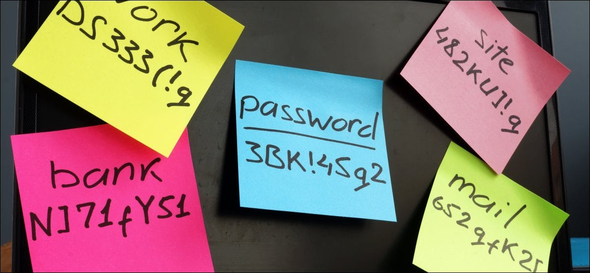 Passwords on sticky notes.