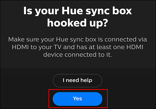 "If your Hue Sync Box is already set up, tap ""Yes"""