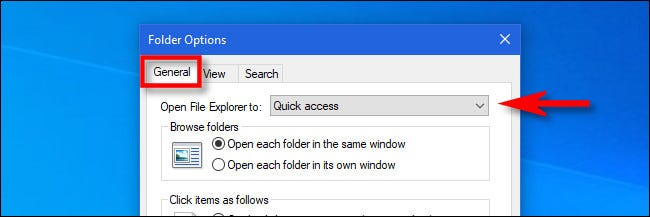 "Click ""General,"" then click the ""Open File Explorer to"" menu."