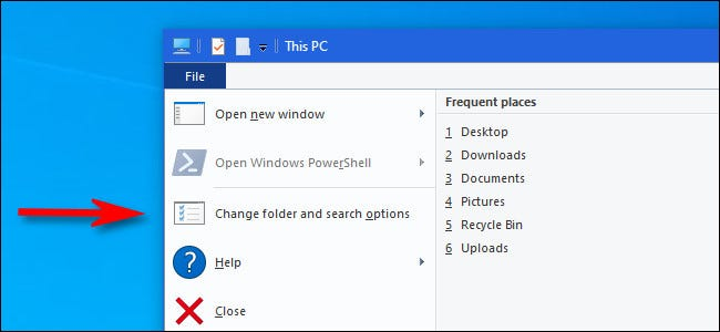 In Windows 10 File Explorer, select File > Change folder and search options.