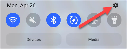 open the shade and tap the gear icon