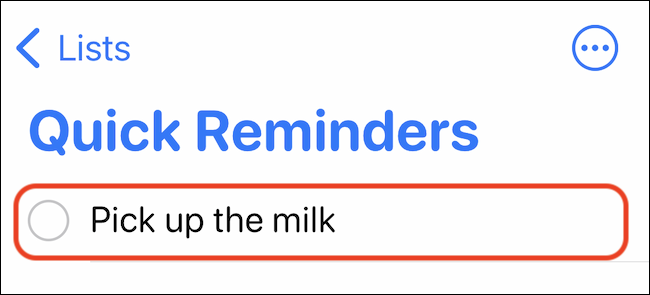 The reminder added using the shortcut will show up in the designated Reminders list.