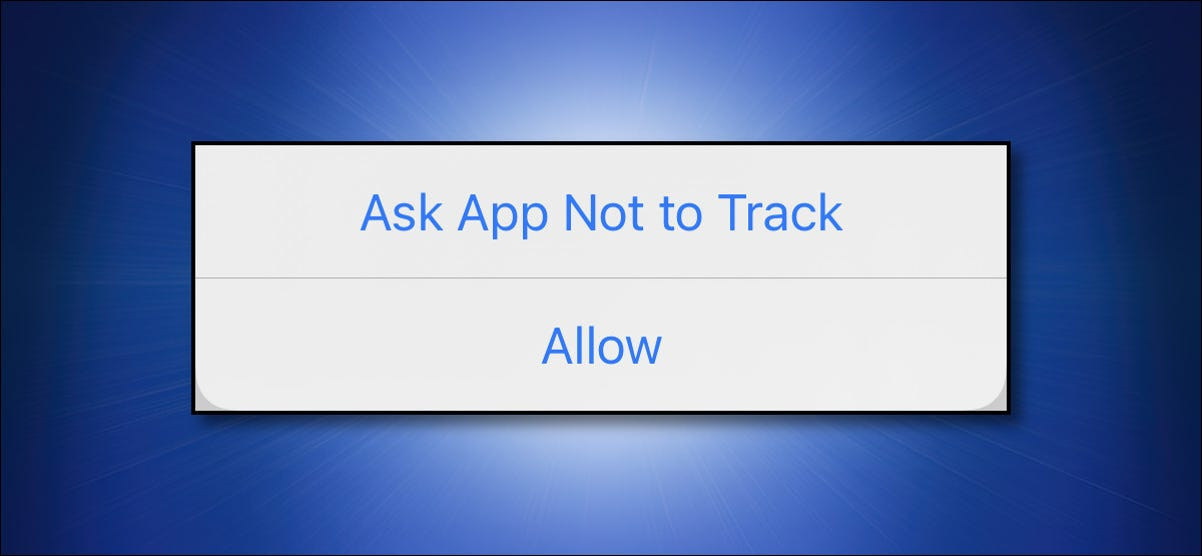 "The Apple iPhone ""Ask App Not to Track"" dialog."