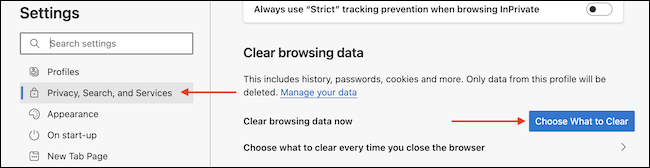 """From the Clear Browsing Data section in """"Privacy, Search and Services,"""" click the """"Choose What To Clear"""" option."""