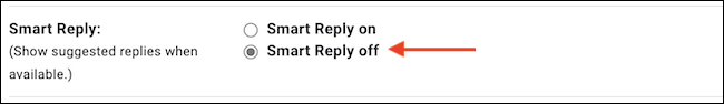"""In the """"Smart Reply"""" option, choose """"Smart Reply Off"""" to disable the feature."""