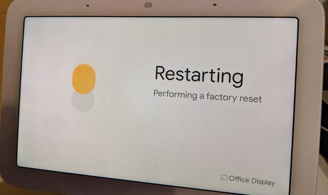 Google Nest Hub restarting during the reset process
