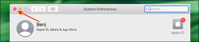 Exit System Preferences by clicking the red button in the corner.