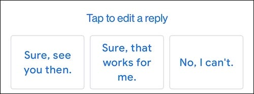 Gmail's Smart Reply feature showing quick replies.