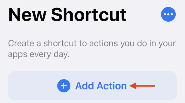 """Tap """"Add Action"""" in the new shortcut."""