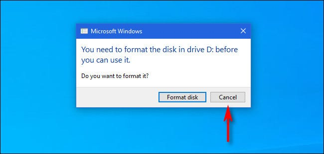 """If Windows 10 asks you to format a Mac disk, click """"Cancel."""""""
