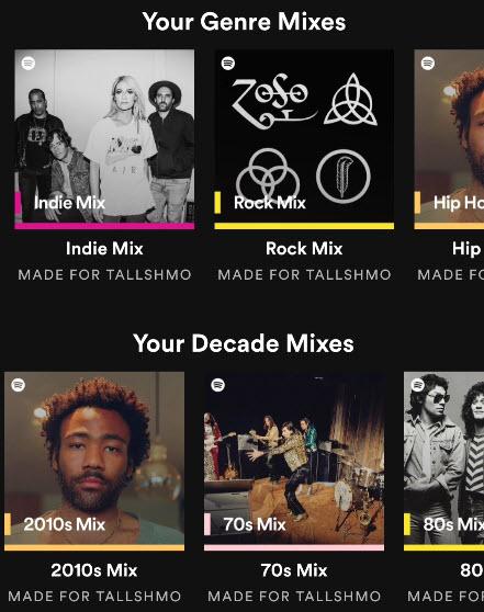 Spotify mixes.