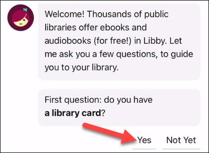 """The app will ask if you have a library card. Tap """"Yes."""""""