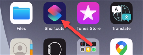 "Open the ""Shortcuts"" app."
