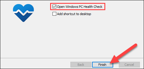 """Then check """"Open Windows PC Health Check"""" and select """"Finish."""""""