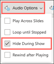 Click Audio Options and choose Hide During Show