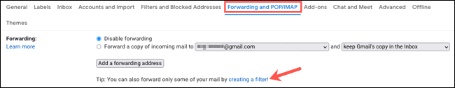 On the Forwarding and POP/IMAP tab, click Creating a Filter