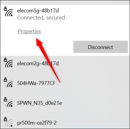 Find the network you're connected to and click Properties.