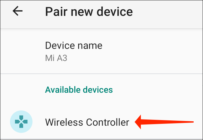 """On your Android phone's """"Pair New Device"""" page in Settings, select """"Wireless Controller"""" under """"Available Devices."""""""