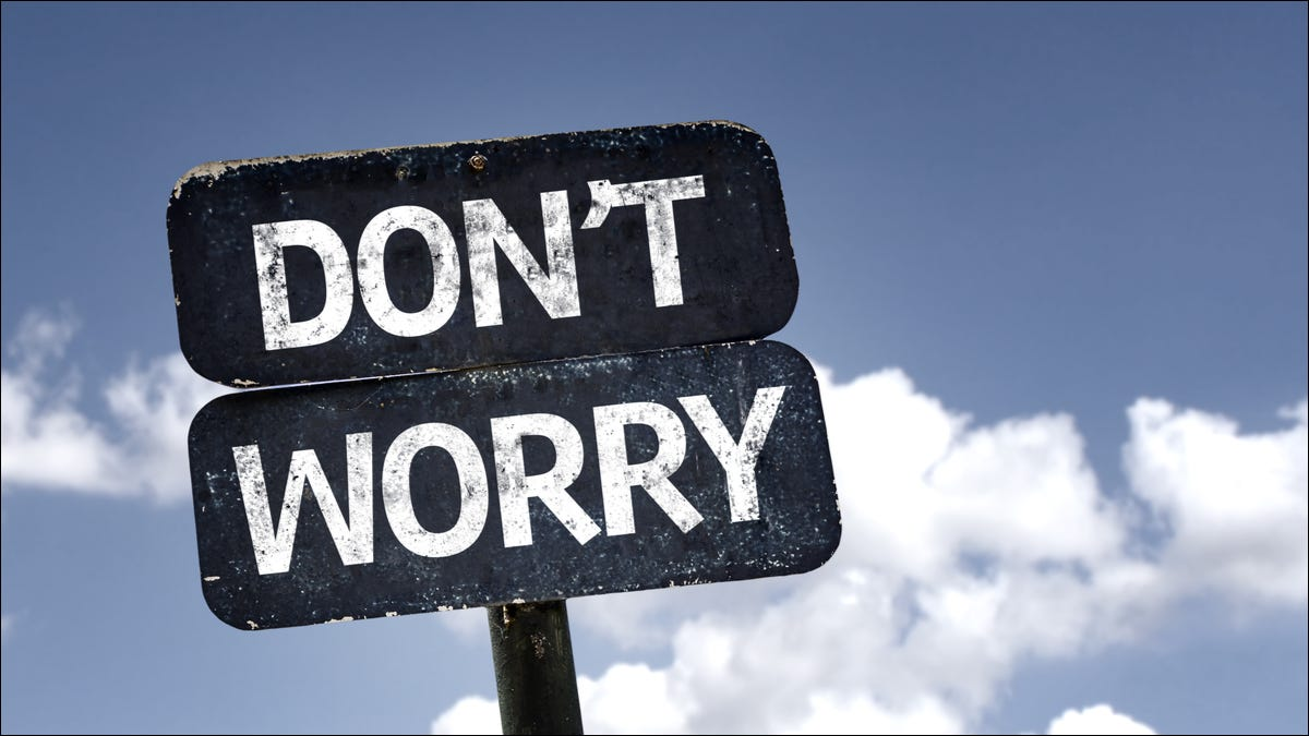 """""""Don't Worry"""" written on a sign"""