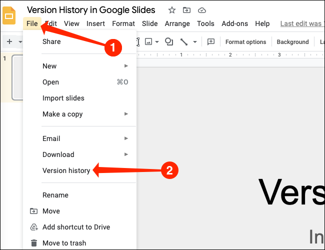 Head over to File > Version History through the menu bar in Google Slides.