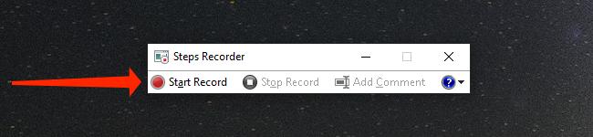 "Press ""Start Record"" in the Steps Recorder app in Windows 10."