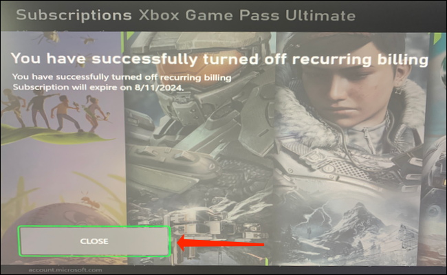 """Select """"Close"""" to complete the process of turning off recurring billing for Xbox Game Pass."""