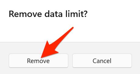 "Click ""Remove"" in the ""Remove Data Limit"" prompt on Windows 11."