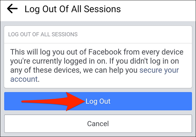 """Select """"Log Out"""" on the """"Log Out of All Sessions"""" page in the Facebook app."""