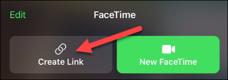 """Tap the """"Create Link"""" in the FaceTime app on iPhone or iPad"""