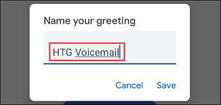 After you're done, you may be asked to give the greeting a name.