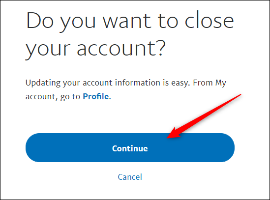 """Click """"Continue"""" to permanently close your account."""