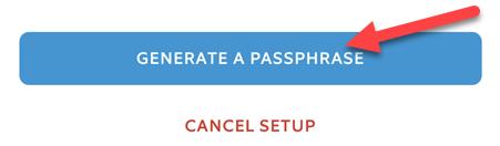 "Tap ""Generate a Passphrase."""