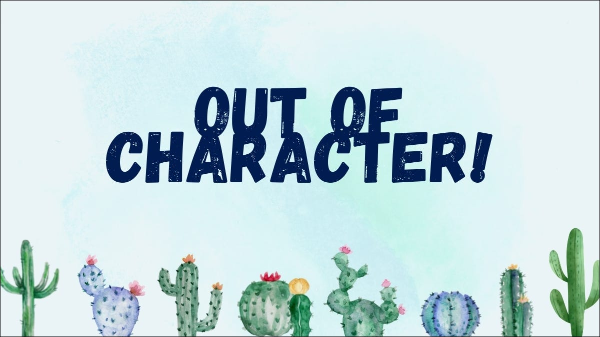Out of Character Graphic with Cactuses