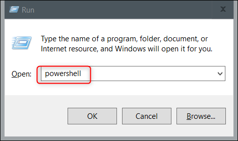 Type powershell in the text box of Run.