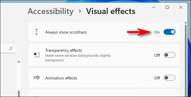 """In Visual Effects settings, switch """"Always show scrollbars"""" to """"On."""""""