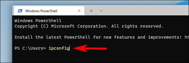 """In Windows terminal, type """"ipconfig"""" and hit Enter."""