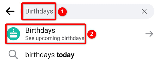 """Type """"Birthdays"""" and select """"Birthdays"""" on the """"Search"""" page in the Facebook app."""