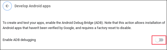 The enable Android Debugging option on a Chromebook