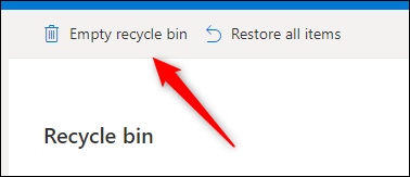 Click Empty Recycle Bin.