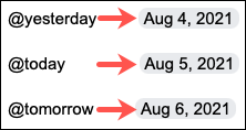 Type the At symbol and day to get an interactive date