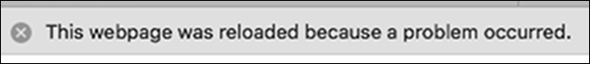 "Example of Safari ""webpage was reloaded"" Error"