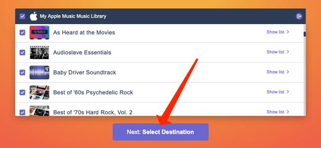 """No site Tune My Music, clique em """"Next: Select Destination"""" para escolher para qual serviço de streaming você deseja enviar suas listas de reprodução."""
