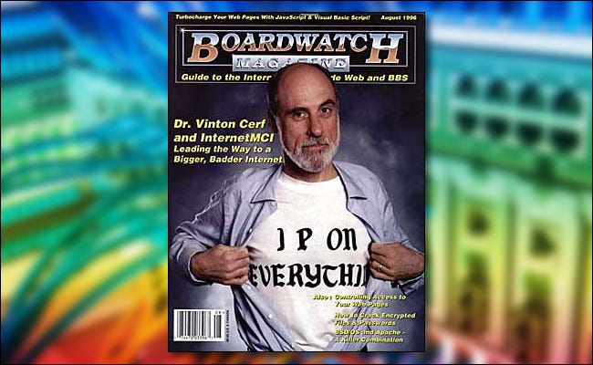 """Vint Cerf on the cover of the August 1996 issue of Boardwatch Magazine wearing an """"I P on Everything"""" t-shirt."""