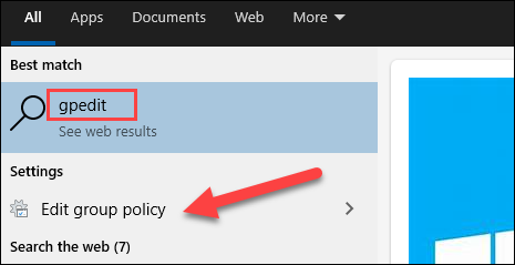 """Click the Start Button and start typing """"gpedit."""" Select """"Edit Group Policy."""""""
